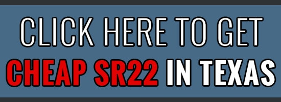 Click here to get cheap SR22 insurance in Texas