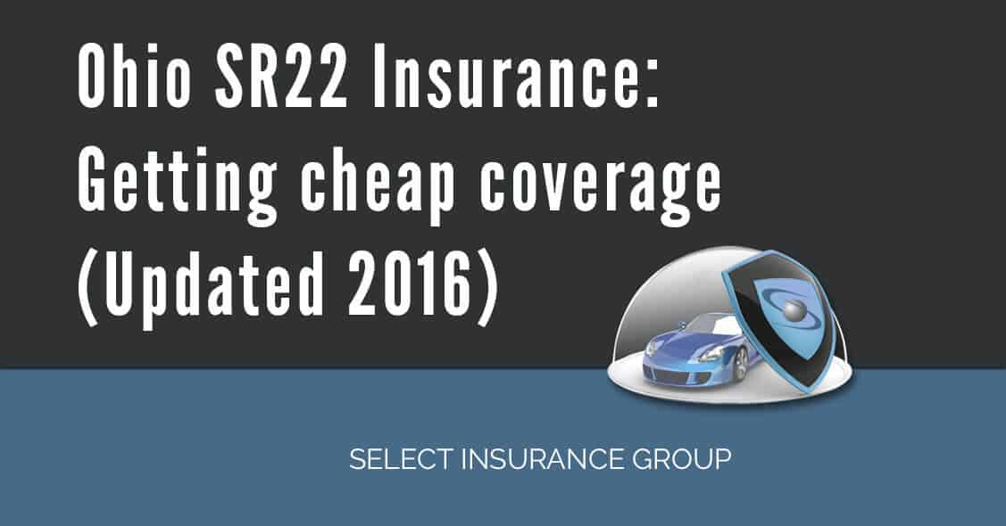 Ohio SR22 Insurance: Getting cheap coverage (Updated 2016 ...