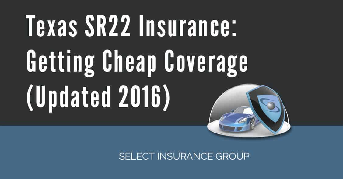 Texas SR22 Insurance: Getting Cheap Coverage (Updated 2016)