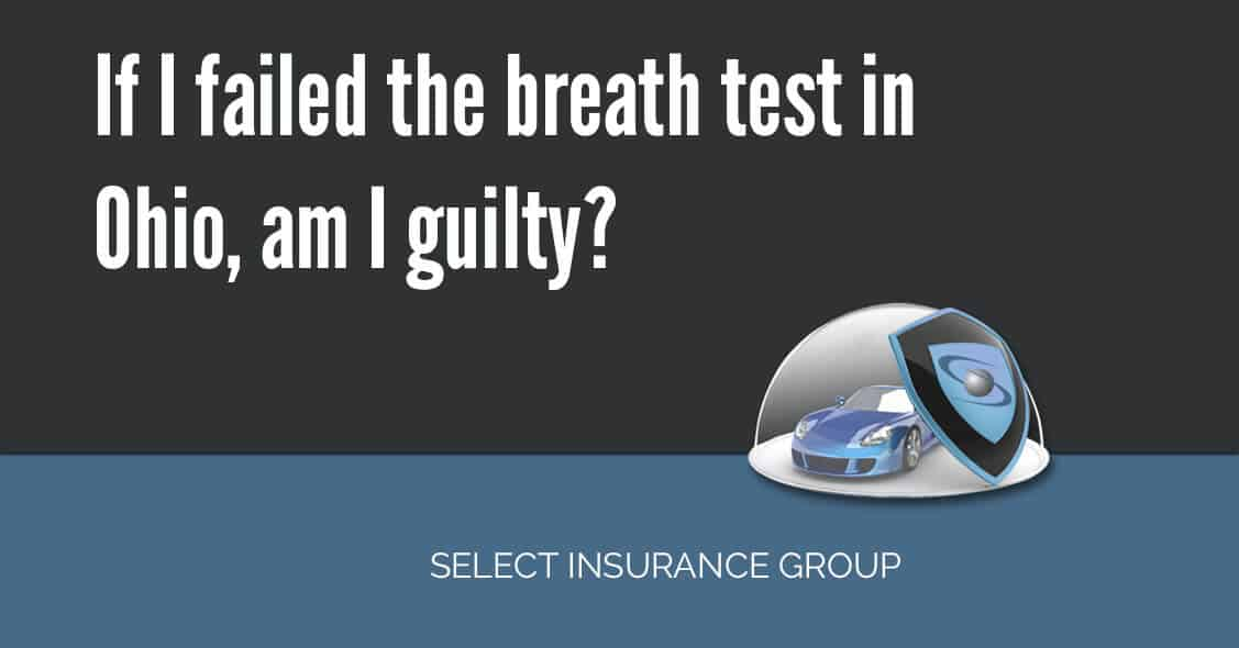 If I failed the breath test in Ohio, am I guilty?