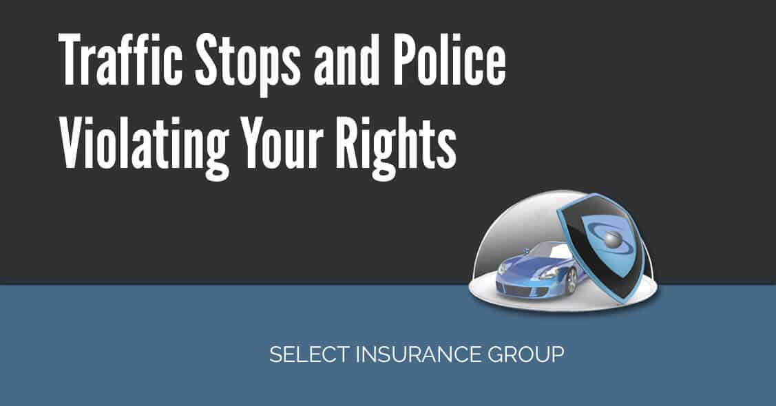 Traffic Stops and Police Violating Your Rights