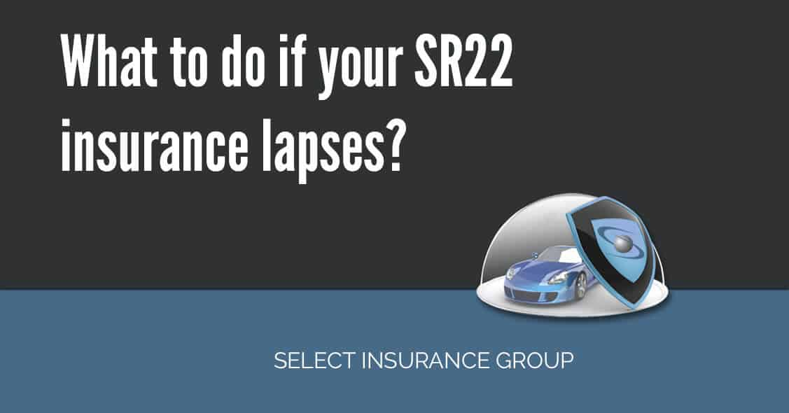 What to do if your SR22 insurance lapses?