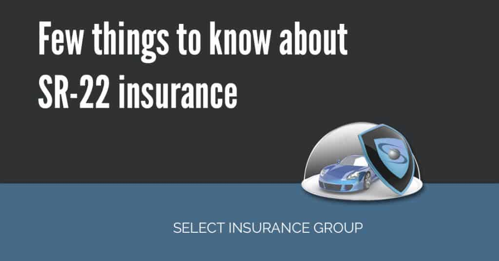 Few things to know about SR-22 insurance