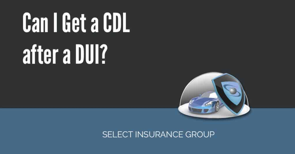 Can I Get a CDL after a DUI?