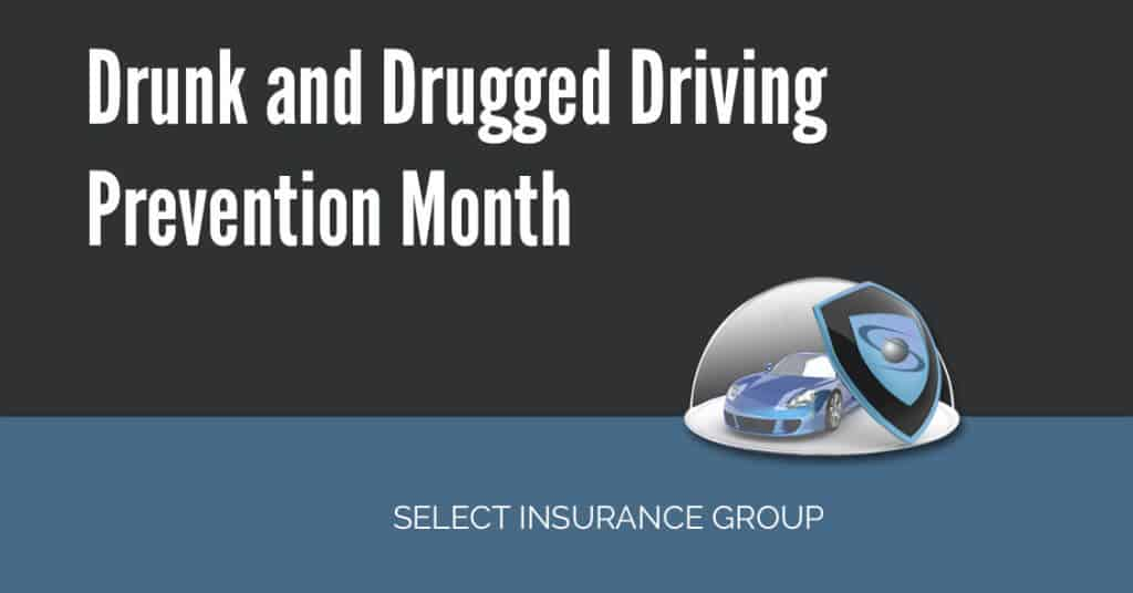 Drunk and Drugged Driving Prevention Month