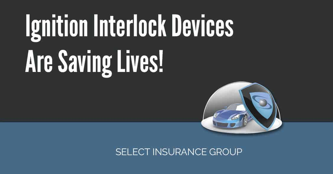 Ignition Interlock Devices Are Saving Lives!