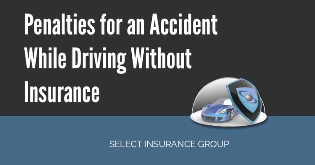 Penalties for an Accident While Driving Without Insurance