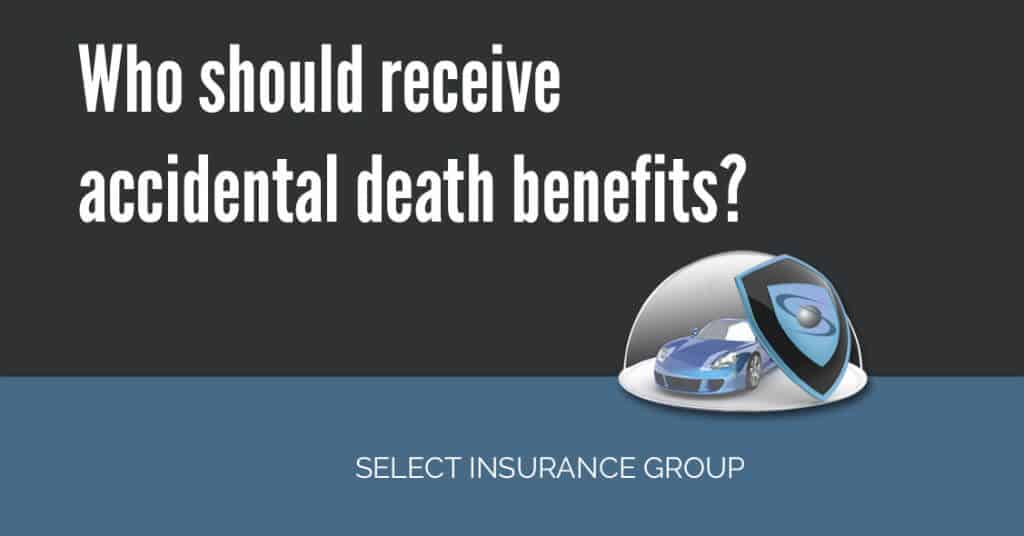 Who should receive accidental death benefits