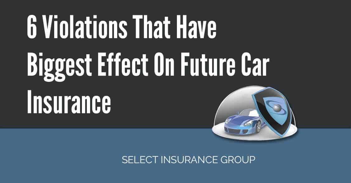 6 violations that have biggest effect on future car insurance