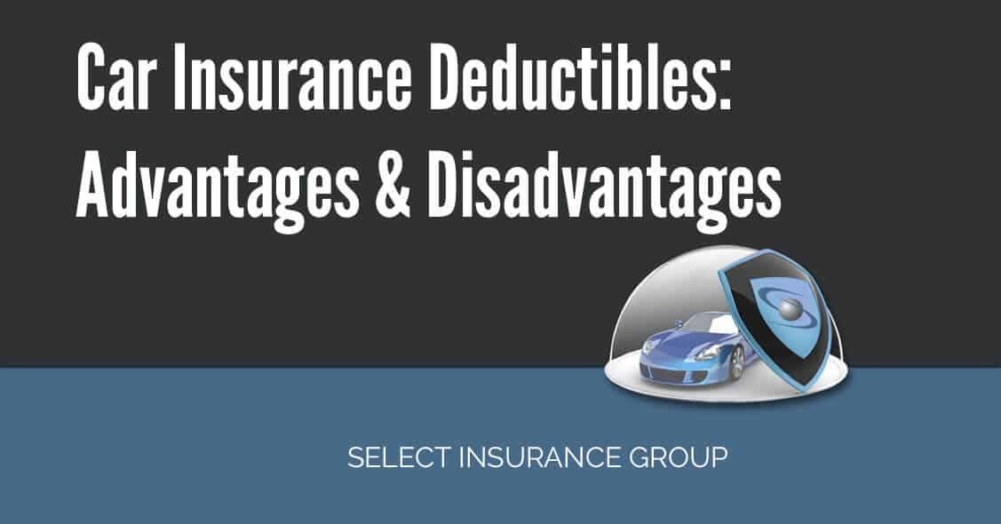 Car Insurance Deductibles: Advantages & Disadvantages