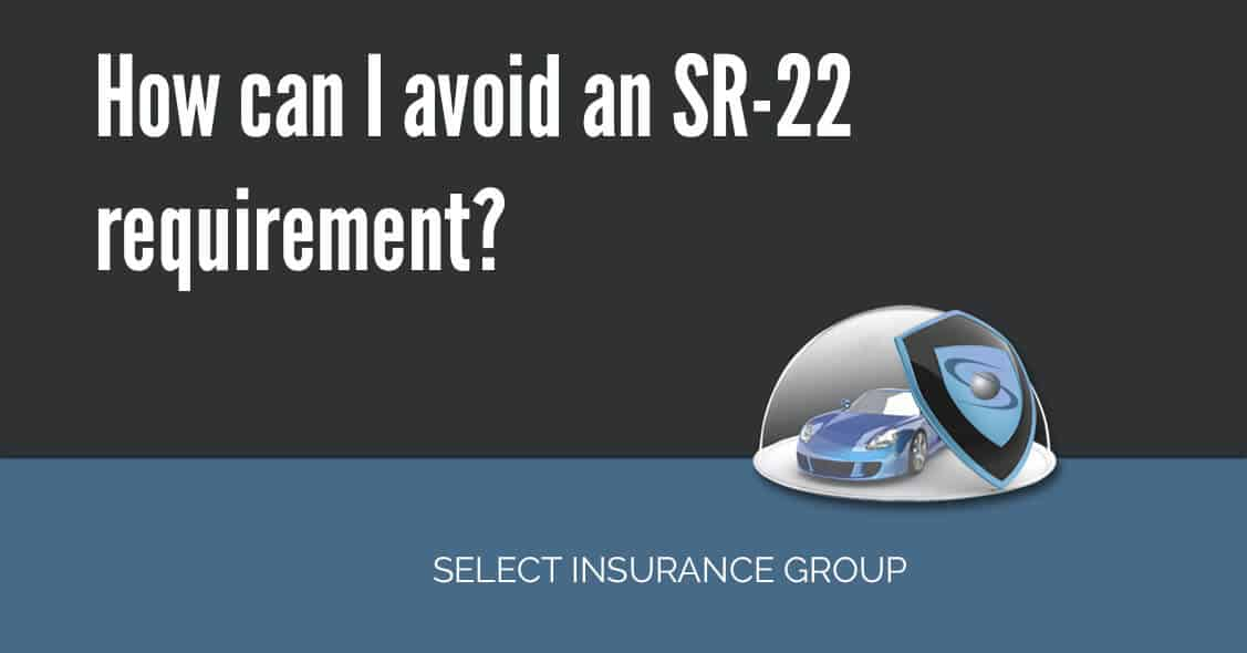 How can I avoid an SR-22 requirement?