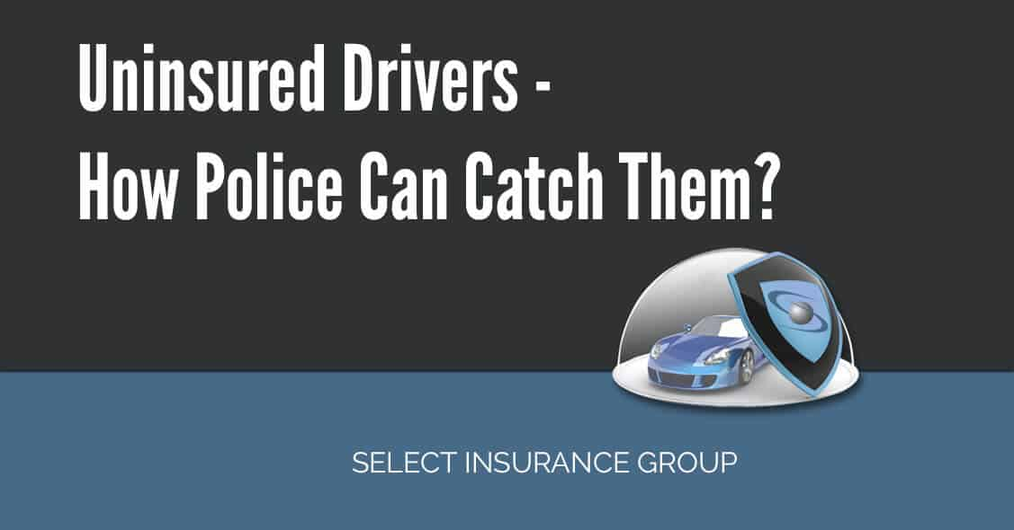 Uninsured Drivers - How Police Can Catch Them?