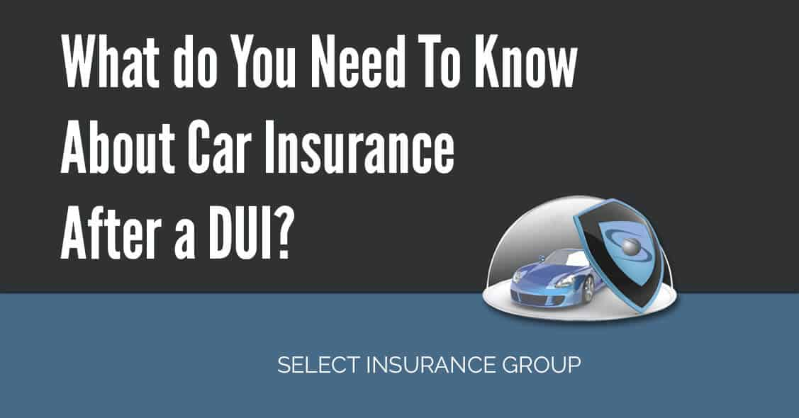 What do You Need To Know About Car Insurance After a DUI?
