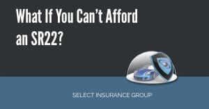 What If You Can't Afford an SR22?
