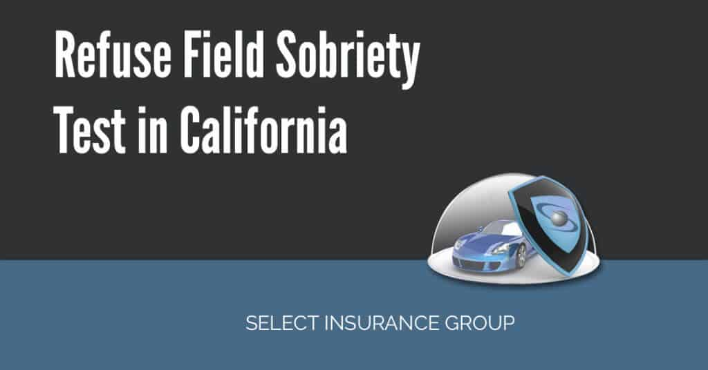 Refuse Field Sobriety Test in California