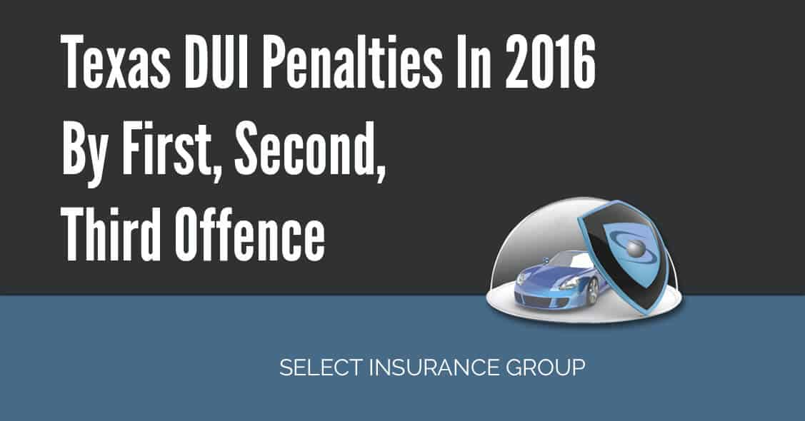 Texas DUI Penalties In 2016 By First, Second, Third Offence