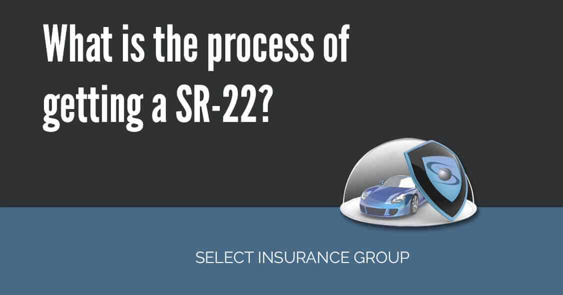 What is the process of getting a SR-22?
