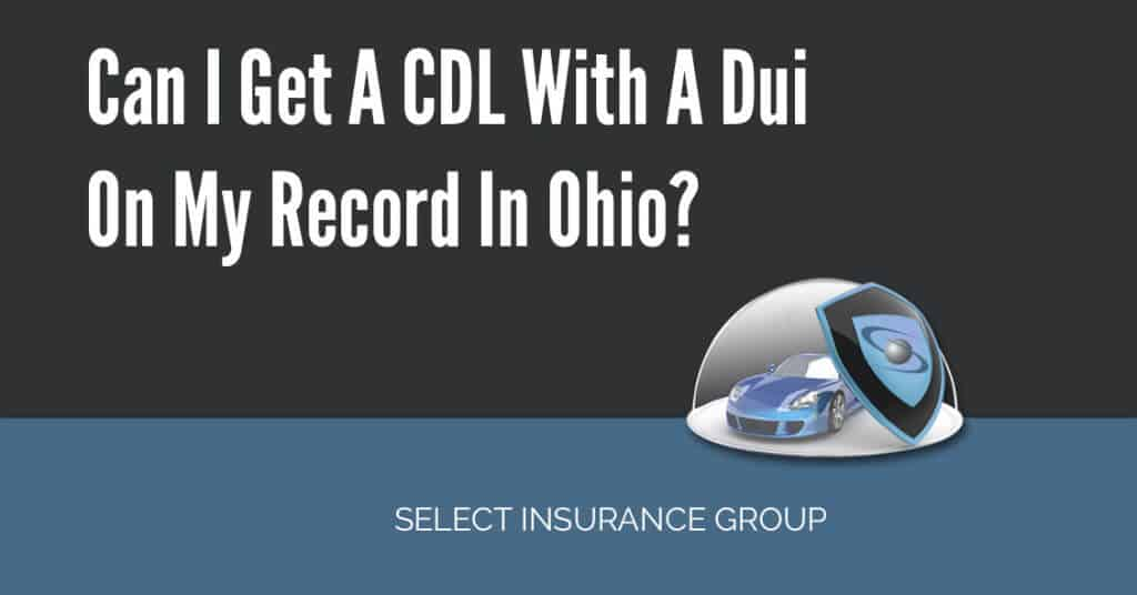 Can I Get A CDL With A Dui On My Record In Ohio