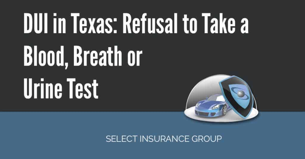 DUI in Texas: Refusal to Take a Blood, Breath or Urine Test