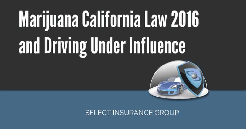 Marijuana California Law 2016 and Driving Under Influence