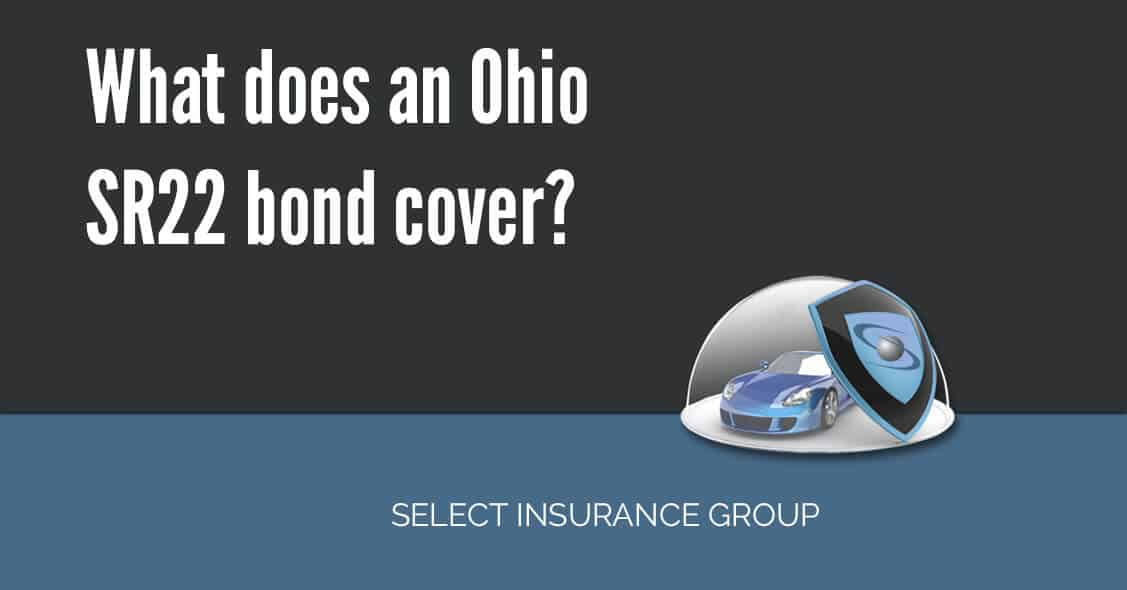 What does an Ohio SR22 bond cover?